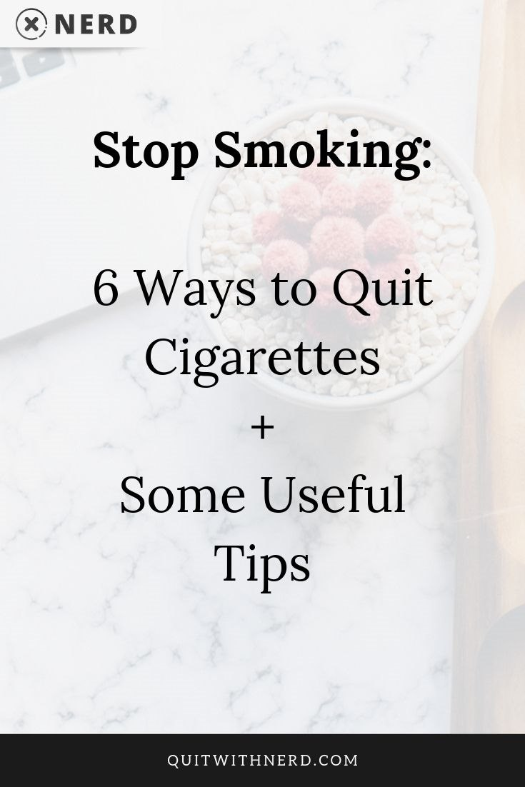 Stop Smoking - Six Ways to Quit Cigarettes plus Tips (Quit With Nerd)