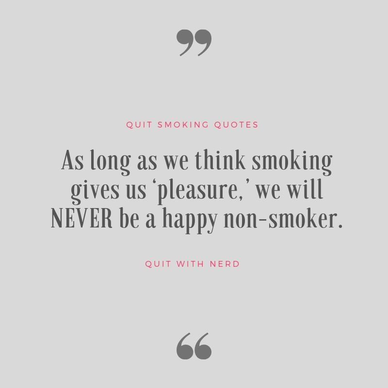 As long as we think smoking gives us 'pleasure,' we will NEVER be a happy non-smoker.