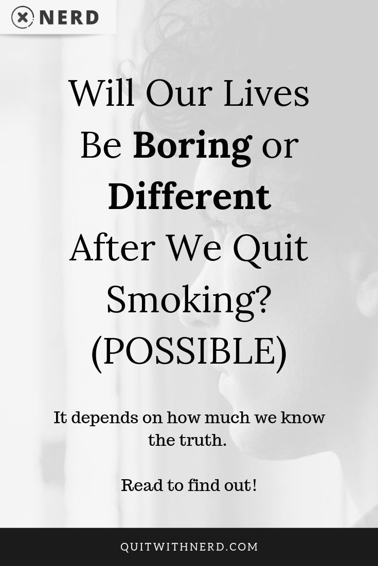 Will Lives Be Boring or Different After We Quit Smoking (POSSIBLE) by Quit With Nerd (edited)