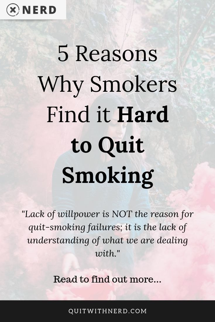5 Reasons Why Smokers Find it Hard to Quit Smoking by Quit With Nerd (edited)