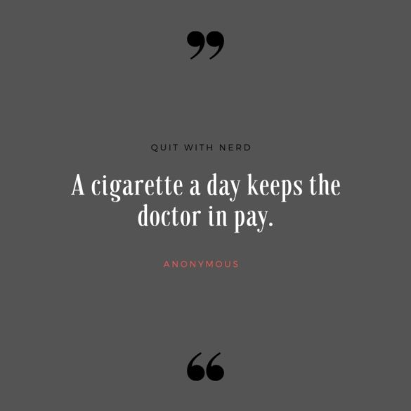 A Cigarette a Day Keeps the Doctor at Pay
